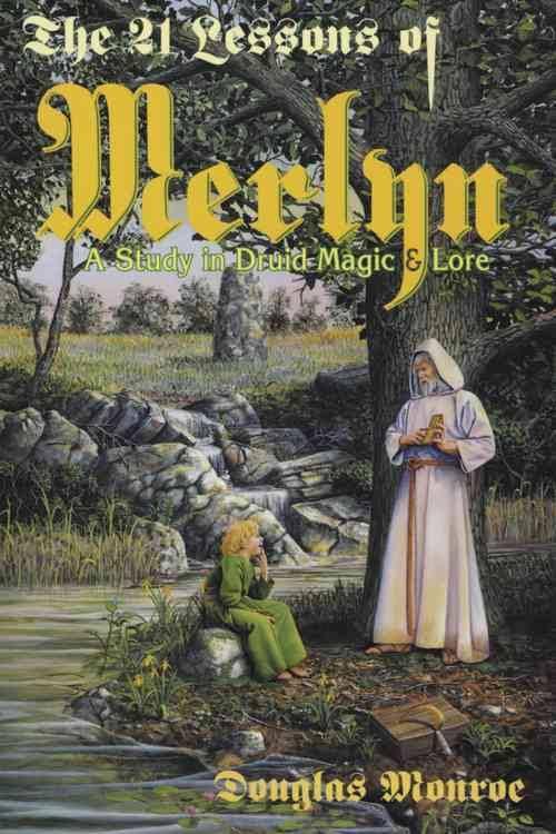 Twenty One Lessons Of Merlyn A Study In Druid Magic Lore Avalon