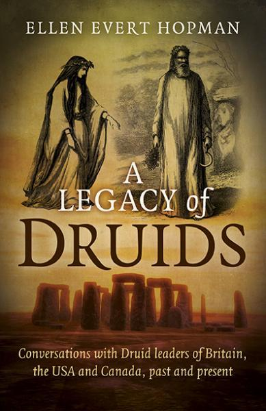 Legacy Of Druids Conversations With Druid Leaders Of Britain The